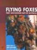 Flying Foxes, Fruit and Blossom Bats of Australia (Paperback): Leslie S. Hall, Greg Richards