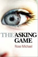 The Asking Game (Paperback): Rose Michael