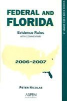 Federal and Florida Evidence Rules Student Edition - Student Code Book Series (Paperback, 2006-2007): Peter Nicolas