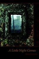 A Little Night Comes (Paperback): Julianne Buchsbaum