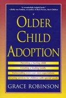 Older Child Adoption (Paperback): Grace Robinson