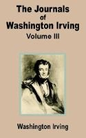 The Journals of Washington Irving (Volume Three) (Paperback): William P. Irving, William P. Trent, George S. Hellman