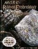 More Ribbon Embroidery by Machine (Paperback): Marie Duncan, Betty Farrell