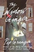 The Widow Ginger (Hardcover, 1st U.S. ed): Pip Granger