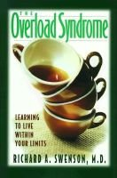 The Overload Syndrome - Learning to Live within Your Limits (Hardcover): Richard A Swenson