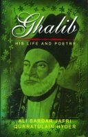 Ghalib - His Life and Poetry (Paperback): Ali Sardar Jafri, Qurratulain Hyder