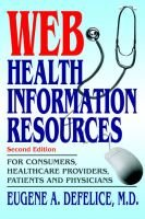 Web Health Information Resources - For Consumers, Healthcare Providers, Patients and Physicians (Paperback): Eugene A. DeFelice