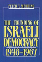 The Founding of Israeli Democracy, 1948-1967 (Hardcover, New): Peter Y. Medding