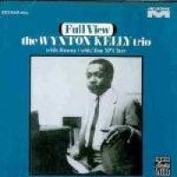Kelly Wynton Trio / Winton Kelly - Full View (CD, Remastered): Kelly Wynton Trio, Winton Kelly