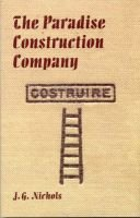 The Paradise Construction Company (Hardcover): J.G. Nichols