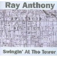 Anthony Ray & His Orchestra - Swingin at the Tower (CD): Anthony Ray & His Orchestra