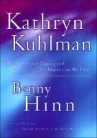 Kathryn Kuhlman (Hardcover): Benny Hinn