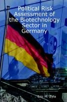 Political Risk Assessment of the Biotechnology Sector in Germany (Paperback): Eric M Zyla