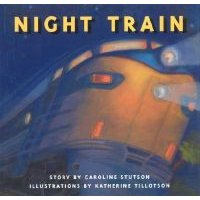 Night Train (Hardcover): Caroline Stutson
