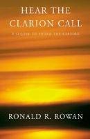 Hear the Clarion Call (Hardcover): Ronald R. Rowan