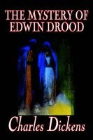 The Mystery of Edwin Drood by Charles Dickens, Fiction, Classics (Paperback): Charles Dickens