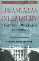 Humanitarian Intervention: Crafting a Workable Doctrine (Paperback): Alton Frye