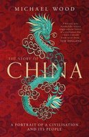 The Story Of China - A Portrait Of A Civilisation And Its People (Paperback): Michael Wood