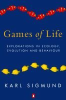 Games of Life - Explorations in Ecology, Evolution and Behaviour (Paperback, New ed): Karl Sigmund