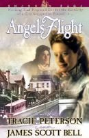 Angels Flight (Paperback): Tracie Peterson, James Scott Bell