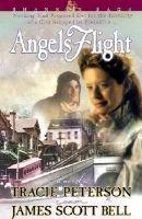 Angels Flight (Paperback): Tracie Peterson, James Scott Bell
