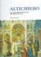 Altichiero - An Artist and his Patrons in the Italian Trecento (Hardcover): John Richards