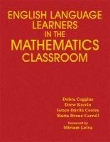 English Language Learners in the Mathematics Classroom (Hardcover): Debra Coggins, Andrew M. Kravin, Grace Davilla Coates,...