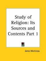 Study of Religion, v. 1 - Its Sources and Contents (1888) (Paperback, Volume 1): James Martineau