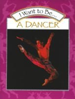 I want to be-- a dancer (Hardcover, Library binding): Stephanie Maze, Catherine O'Neill Grace