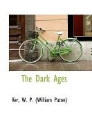 The Dark Ages (Paperback): William Paton Ker