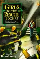 Girls to the Rescue, Book 5 (Hardcover): Bruce Lansky