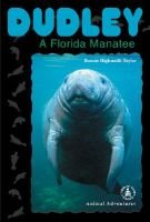 Dudley - A Florida Manatee (Hardcover): Bonnie Highsmith Taylor