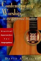 Contemporary Worship in the Reformed Tradition (Paperback): David A. Miller