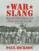 War Slang - American Fighting Words and Phrases since the Civil War (Paperback, 2nd edition): Paul Dickson