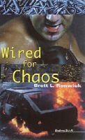 Wired for Chaos (Paperback): Brett L. Renwick