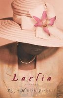 Laelia - a novel (Hardcover, 1st Atria Books hardcover ed): Ruth Garnett