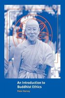 An Introduction to Buddhist Ethics - Foundations, Values and Issues (Paperback): Peter Harvey