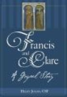 Francis and Clare - A Gospel Story (Paperback, 1st American pbk. ed): Helen Julian