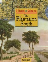 A Travel Guide to the Plantation South (Hardcover, Library binding): Jim Gullo