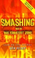 Smashing Out of the Comfort Zone (Audio cassette): Ken Ready