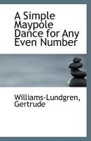 A Simple Maypole Dance for Any Even Number (Paperback): Williams-Lundgren Gertrude