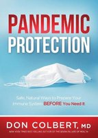 Pandemic Protection - Safe, Natural Ways To Prepare Your Immune System Before You Need It (Paperback): Don Colbert