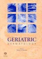 Geriatric Dermatology - Chronic Care and Rehabilitation (Hardcover): R.A. Norman