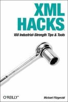XML Hacks - 100 Industrial-Strength Tips and Tools (Paperback): Michael Fitzgerald