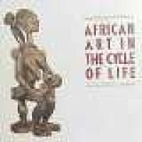African Art in the Cycle of Life (Paperback, illustrated edition): Roy Sieber, Roslyn Adele Walker