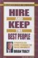 Hire and keep the best people - 21 Practical and Proven Techniques You Can Use Immediately! (Audio cassette): Brian Tracy