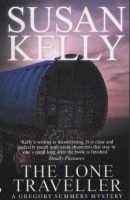 The Lone Traveller - A Gregory Summers Mystery (Paperback): Susan Kelly