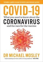 Covid-19 - What You Need To Know About The Coronavirus And The Race For The Vaccine (Paperback): Michael Mosley