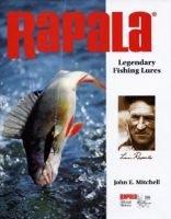 Rapala - Legendary Fishing Lures (Hardcover): John E Mitchell