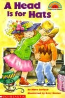 A Head is for Hats (Hardcover): Mary Serfozo